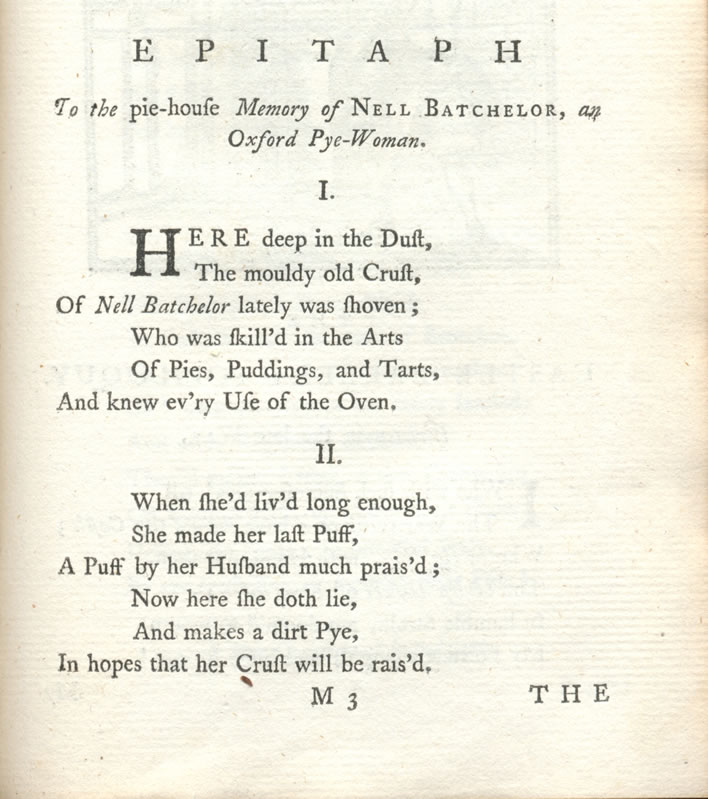 From the 'Oxford Sausage': 'Epitaph to the pie-house memory of Nell Batchelor, an Oxford Pye-Woman.'